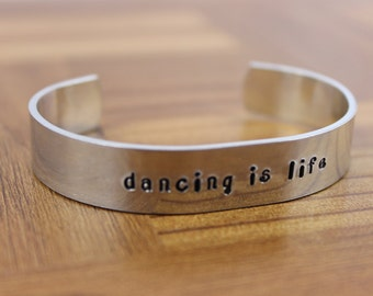 "Dance Jewelry / Custom Hand Stamped ""dancing is life"" Bracelet / Aluminum Cuff Dance Bracelet / Dancer Gift / Dance Gift"