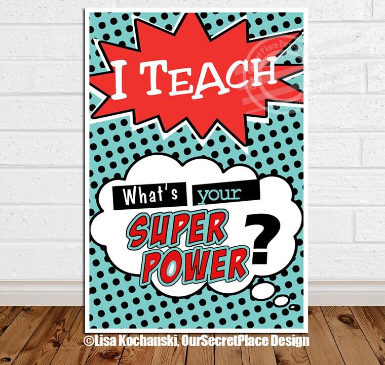 Superhero Classroom Decor Printables : Printable i teach whats your super power superhero classroom