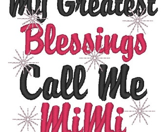 Instant Download: My Greatest Blessings Call Me MiMi Embroidery Design
