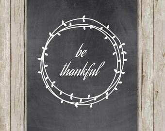 8x10 Fall Art Print, Be Thankful Printable, Wreath, Thanksgiving Print, Thanksgiving, Chalkboard Poster, Autumn Fall Decor, Instant Download