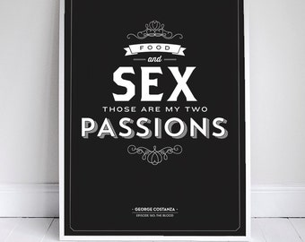 Food and Sex, Those are my 2 Passions - Kitchen Decor - Seinfeld Poster - 11 x 17 // 18 x 24 // 24 x 36 - Foody Quote