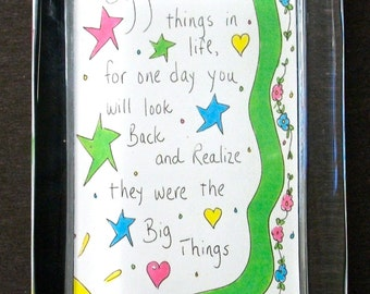 "Glass Paperweight Quote ""Enjoy the Little Things...  You Will Look Back And Realize They Were The Big Things"" Friendship/Office Gift"