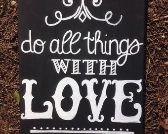 """11x14 Canvas """"Do all things with love."""" Black and white"""