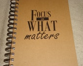 Focus On What Matters ....2015 12 Month Calendar / PLANNER /AGENDA /JOURNAL / Quote  / Motivational / Notebook