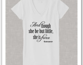 Shakespeare Quote - Though she be but little she is fierce Womans Vneck T-Shirt