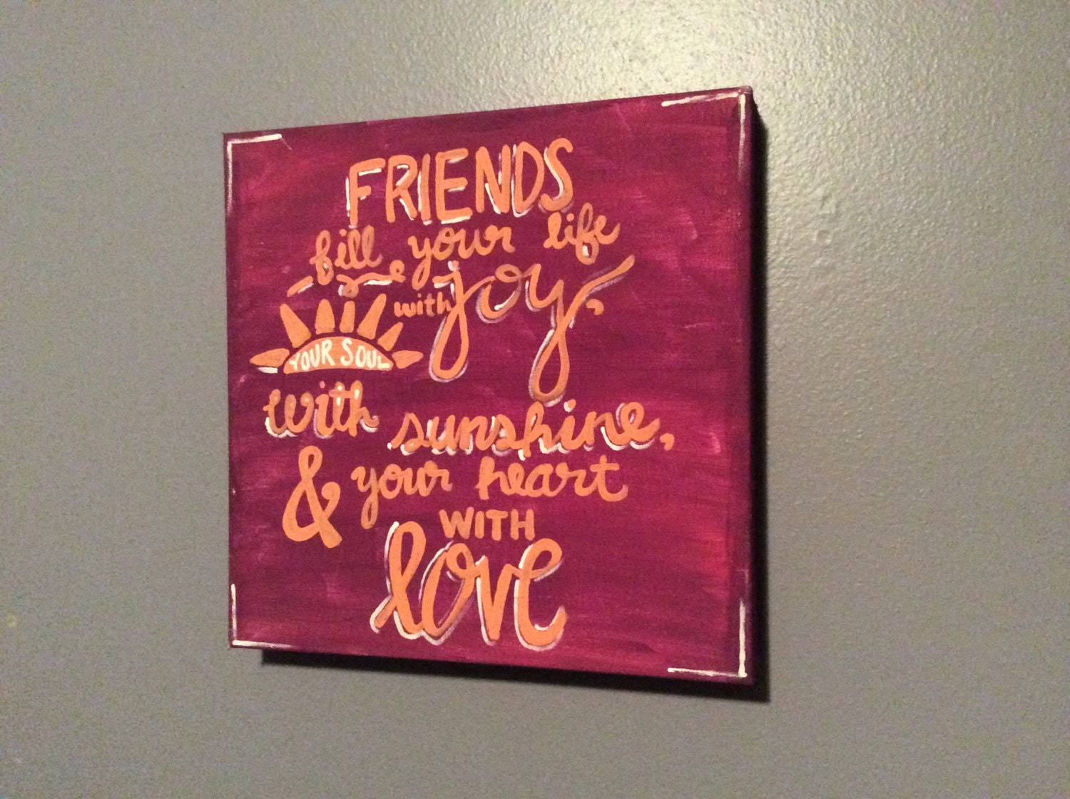 Friend Quotes On Canvas : Hand painted canvas quote friends fill your by dailyreminders