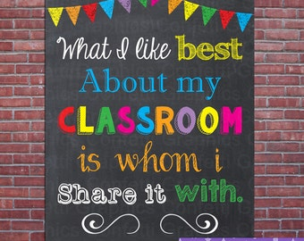 What I Like Best About My Classroom is Whom I Share it With Teacher Sign Poster Chalkboard Chalk Subway Inspirational Motivational Wall Art