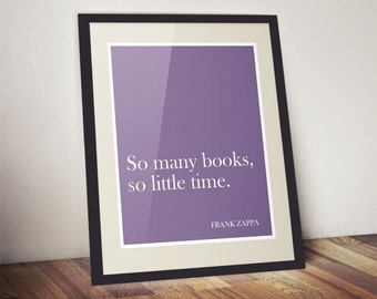 So Many Books Print, Reading Quote, Book Quote, Frank Zappa Quote Print, Customizable Print, Purple Wall Art