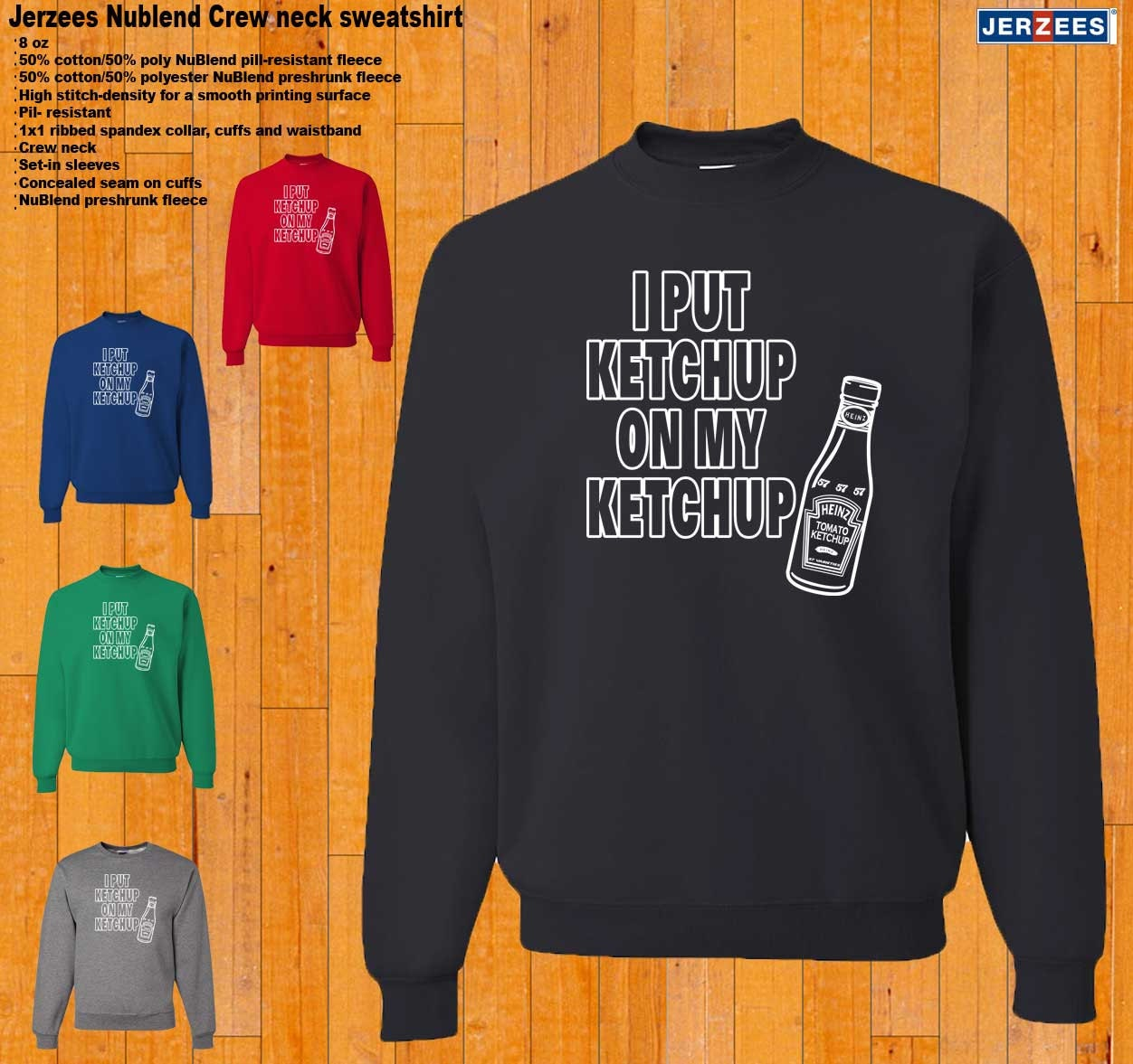 Crewneck-I Put Ketchup On My Ketchup