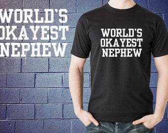 World's OKAYEST Nephew T-Shirt Funny Tshirt Shirt Gift For Nephew
