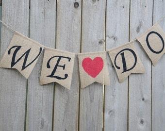 We Do Burlap Banner - Wedding Banner - Wedding Photo Prop - We Do Sign