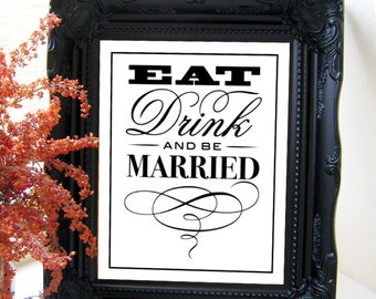 """Instant Download- 8"""" x 10"""" Printable Jpeg PDF DIY Wedding Sign: Eat, Drink And Be Married!"""