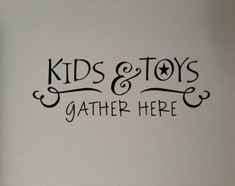 Art Wall Decals Wall Stickers Vinyl Decal Quote - Kids & Toys Gather Here