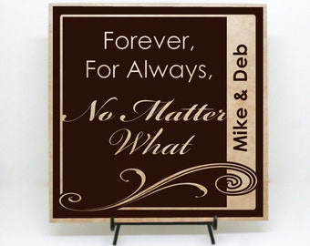 Forever, For always, No Matter What - Forever and Always, Custom Wedding Tile, Personalized Tile, Wedding Decor, Wedding Gift