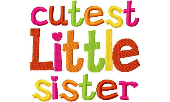 Cutest Little Sister Applique Machine Embroidery Design 4x4 and 5x7