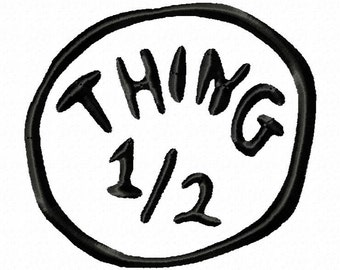 Thing 1/2 Applique Design 4x4 Hoop Size Available for Download