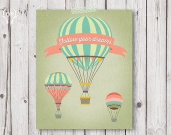 Hot Air Balloons printable nursery wall art decor | Follow your dreams | inspirational quote instant download