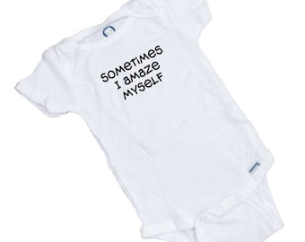 Sometimes I Amaze Myself.  Funny baby Romper / one piece bodysuit  Great shower gift