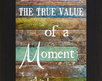 True Value OF A Moment Blocking  Decor Art Framed Picture 16x28""