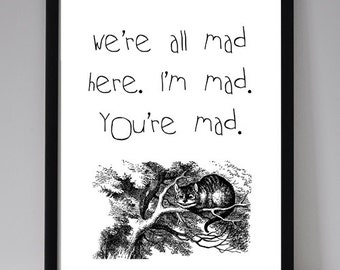 Alice In Wonderland Mad Quote Print, Book Quote, Typographic Print, Inspirational Art Print, Room Wall Poster, Wall Decor, Instant Download