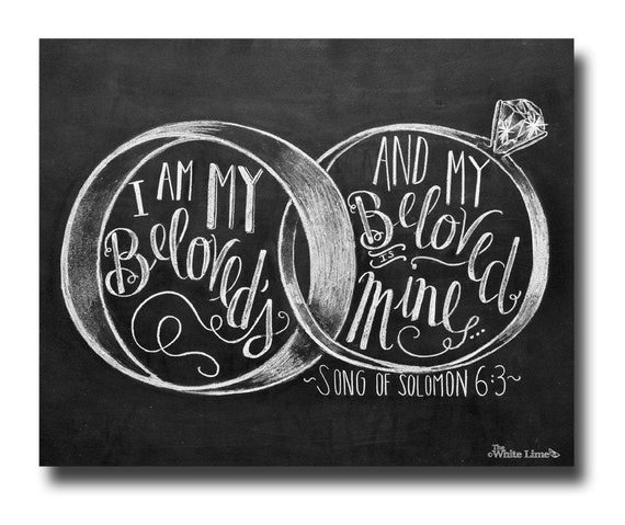 Wedding Sign I Am My Beloveds Song Of Solomon 63 Quote Anniversary Gift Chalkboard Art Chalk Print