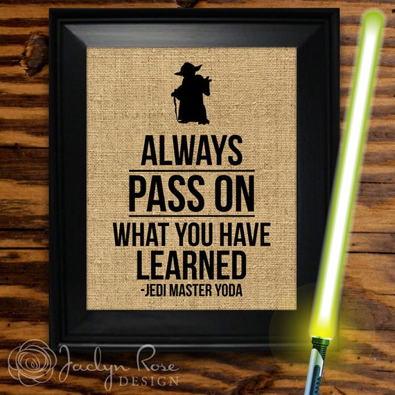 Jedi Master Yoda Quotes: Yoda Star Wars Printable Always Pass On What You Have