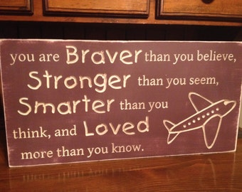 "Custom Carved Wooden Sign - ""You Are Braver Than You Believe..."" - 20""x10"""