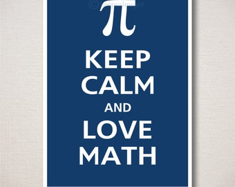 Keep Calm and LOVE MATH Typography Art Print 5x7 (Featured color: Regatta--choose your own colors)