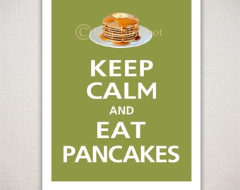Keep Calm and EAT PANCAKES Kitchen Restaurant Breakfast Print 11x14 (Featured color: Olive--choose your own colors)