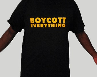 Boycott Everything shirt for men, Protest T-shirt, Quote shirt, Round neck, Short sleeves, Cotton shirt, Menz shirt