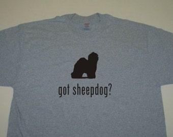 Got Old English Sheepdog?  Short Sleeve T-Shirt. w/FREE matching sticker!