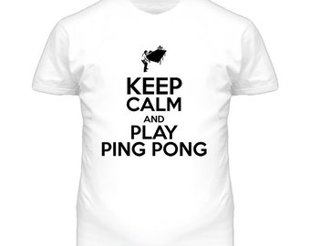 Keep Calm And Play Ping Pong T Shirt
