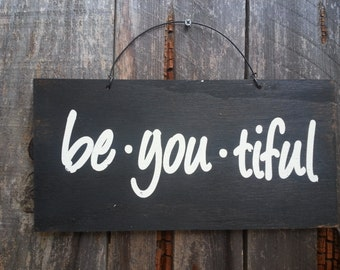 Be You Tiful - Inspirational Sign - Beautiful Theme - Beauty Saying