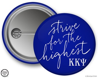 KKY Kappa Kappa Psi Fraternity Strive For The Highest Motto Button