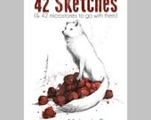 42 Sketches -- drawings & microstories to illustrate them