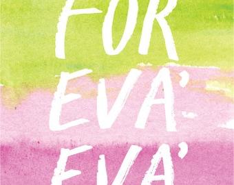 For Eva' Eva' Art Print