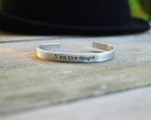 I Am the Danger Cuff Bracelet -  Breaking Bad - Looks Like Silver - Hand Stamped - Pop Culture - TV - For Him - Unisex - Under 20 - For Her