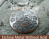Tutorial: Chemical Free Etching Metal Without Acid by My Brown Wren Eco-Friendly Easy Safe Method