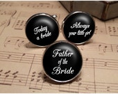 Father Of The Bride Cufflinks and Wedding Tie Tack, Today a Bride, Always your little girl, Custom Wedding Cufflinks