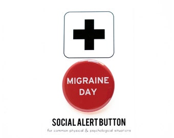 MIGRAINE DAY BUTTON: Headache Button, Social Alert Button