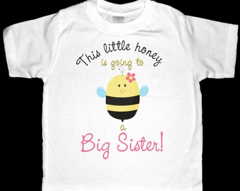 This Little Honey is Going to be a Big Sister Shirt or Bodysuit - Cute Bee design - perfect for announcing a pregnancy