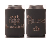 Personalized Wedding Can Coolers - Eat, Drink, and Be Married Bridal Wedding Favors, Beer Huggers, Wedding Coolies