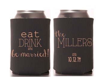 Personalized Wedding Can Coolers - Eat, Drink, and be Married Bridal Wedding Favors, Custom Stubby Holders, Beer Huggers