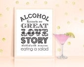 Alcohol Because No Great Love Story Sign Printable PDF INSTANT DOWNLOAD