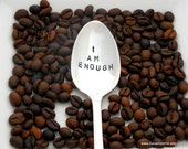 I AM ENOUGH Stamped Spoon. The Original Hand Stamped Vintage Coffee Teaspoon Spoons™ Sycamore Hill. Self Love Quote, Inspirational Message