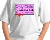 Big Sister Shirt -Only Child Club Shirt - Membership Now Big Sister Shirt Expiring Soon tshirt Personalized Dates sibling announcement shirt