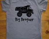 Big Brother Dump Truck Shirt - Kids Big Brother T Shirt - 8 Colors - Kids Big Brother T shirt Sizes 2T, 4T, 6, 8, 10, 12 - Gift Friendly