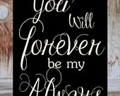 YOU will FOREVER be my ALWAYS.- wood Home decor, master bedroom, photo gallery, baby nursery sign with vinyl lettering