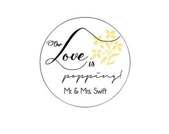 """CUSTOM 2"""" Wedding Labels - Our Love is popping- Favor -KRAFT or WHITE -Brown Bag-  Kraft round/circle seals/Stickers/labels address"""