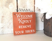 Welcome Kindly Remove Your Shoes Door Sign